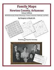 NEW Family Maps of Newton County, Arkansas by Gregory A Boyd J.D.