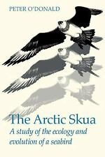 The Arctic Skua : A Study of the Ecology and Evolution of a Seabird by Peter...