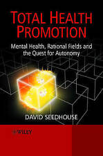 TOTAL HEALTH PROMOTION: MENTAL HEALTH, RATIONAL FIELDS AND THE QUEST FOR AUTONOM