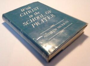 With Christ In The School Of Prayer, Andrew Murray, 1953 Vintage Hardback