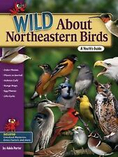 Wild About Northeastern Birds: A Youth's Guide (Wild About Birds), Porter, Adele