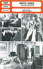 FICHE CINEMA FILM USA GRIFFES JAUNES /ACROSS THE PACIFIC Réalisateur John Huston