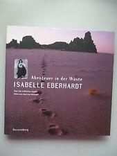 Abenteuer in der Wüste Isabelle Eberhardt 2004
