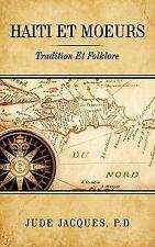 Haiti et Moeurs : Tradition et Folklore by P. D. Jacques (2009, Paperback)