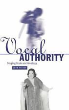 Vocal Authority : Singing Style and Ideology by John Potter (1998, Hardcover)
