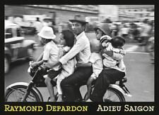Raymond Depardon : Adieu Saigon: By Depardon, Raymond