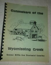 GUNMAKERS OF THE WYOMISSING CREEK  GOVERNOR MIFFLIN BICENTENNIAL COMMITTEE 1976