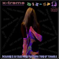 X-TREME MIX UP 13 - 2019 LATEST CLUB TUNES - 3 DJ MIXES - 23 REMIXES