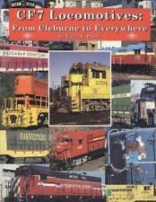 CF7 Locomotives : From Cleburne to Everywhere by Cary F. Poole (1997, Paperback)