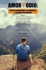 Amor y Odio : Efectos Ambientales, Economicos y Sociales Del Turismo by...
