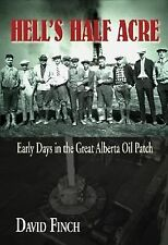 Hell's Half Acre: Early Days in the Great Alberta Oil Patch-ExLibrary