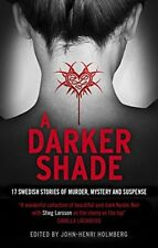 (Good)1781858195 A Darker Shade: 17 Swedish stories of murder, mystery and suspe