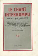 LE CHANT INTERROMPU. HISTOIRE DES ROSENBERG + DÉDICACE PIERRE COURTADE + PICASSO