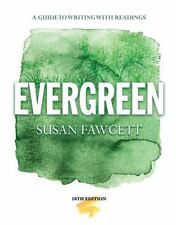 Evergreen A Guide to Writing with Readings, by Fawcett, 10th Edition