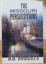 The Missouri Persecutions - B. H. Roberts