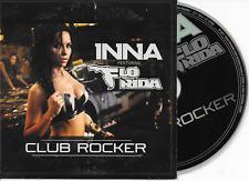 INNA ft FLO RIDA - Club rocker CD SINGLE 4TR Euro House 2011 French Cardsleeve