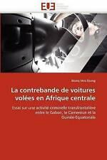 La contrebande de voitures volées en Afrique centrale: Essai sur une activité cr