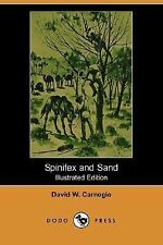 Spinifex And Sand (illustrated Edition) (dodo Press): By David W. Carnegie