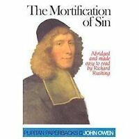 The Mortification of Sin: By John Owens