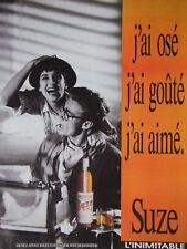 PUBLICITÉ DE PRESSE 1989 SUZE J'AI OSÉ J'AI GOUTÉ J'AI AIMÉ -- ADVERTISING