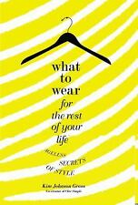 What to Wear for the Rest of Your Life: Ageless Secrets of Style-ExLibrary