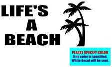 "LIFE'S A BEACH Vinyl decal sticker Graphic Die Cut 12"""