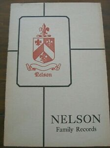 NELSON FAMILY RECORDS History Seaver BOOK GENEALOGY 1929 Deaths Marriages