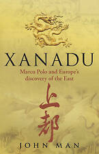 Xanadu: Marco Polo and Europe's Discovery of the East-ExLibrary
