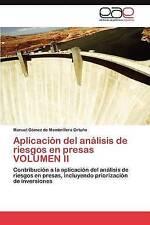 Aplicación del análisis de riesgos en presas VOLUMEN II: Contribución a la aplic