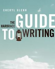 The Harbrace Guide to Writing: Penn State Cheryl Glenn ISBN:978-1-4240-9298-7