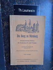 Ernst Mummenhoff: Die Burg zu Nürnberg Geschichtlicher Führer 1926 4. Auflage