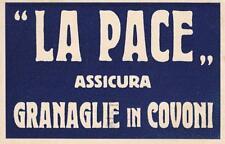 C3464) LA PACE ASSICURA GRANAGLIE IN COVONI. VIAGGIATA.