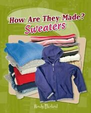Sweaters (How Are They Made?) by Wendy Blaxland