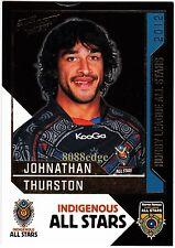 2012 SELECT NRL DYNASTY INDIGENOUS ALL STARS #AS6: JOHNATHAN THURSTON - COWBOYS
