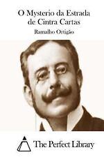 O Mysterio Da Estrada de Cintra Cartas by Ramalho Ortigão (2015, Paperback)