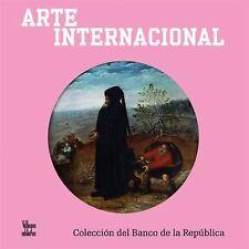 Arte internacional: Coleccion del Banco de la Republica (Coleccion del Banco d..