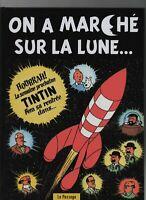 Tintin - On a marché sur la lune. Edition intégrale 122 pages couleurs. HC. Neuf