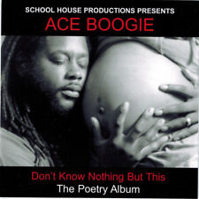 ACE BOOGIE - Don't Know Nothing But This: The Poetry Album (CD 2002)