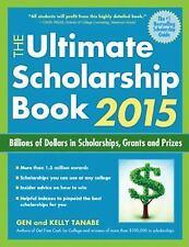 The Ultimate Scholarship Book 2015: Billions of Dollars in Scholarships, Grants