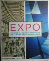 EXPO IL LUNGO VIAGGIO DEL PROGRESSO DA LONDRA 1851 A MILANO 2015 R104
