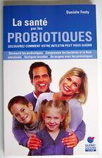 LIVRE DE 2006, LA SANTÉ PAR LES PROBIOTIQUES, COMMENT VOTRE INTESTIN PEUT GUÉRIR