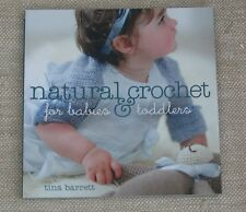 NATURAL CROCHET FOR BABIES & TODDLERS IN NATURAL YARNS 18 PROJECTS RRP £12.99