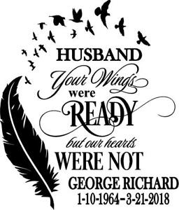 IN MEMORY OF. your wings were ready but ours  . vinyl wall decal  or car decal