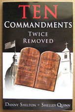 TEN COMMANDMENTS TWICE REMOVED, 127 page paperback Religious BOOK, Shelton, 2005