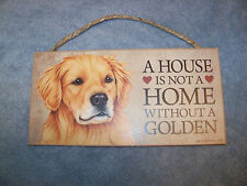 """A House is Not A Home Without A Golden""  5x10 Wooden Dog Sign L@@K"