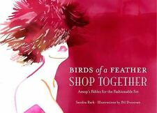 Birds of a Feather Shop Together: Aesop's Fables for the Fashionable-ExLibrary