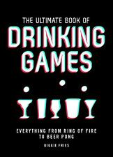 Ultimate Book of Drinking Games: Everything from Ring of Fire to Beer Pong by Bi