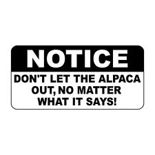 Notice Don'T Let The Alpaca Out No Matter What It Says Metal Sign - 8 X 12 In