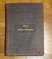 1908*Milch +Molkerei-Producte*Baumeister*chemisch technische Bibliothek*Produkte