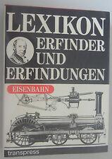 Lexikon Erfinder und Erfindungen ~Eisenbahn~ transpress 1986 OSU 1. Auflage 1986